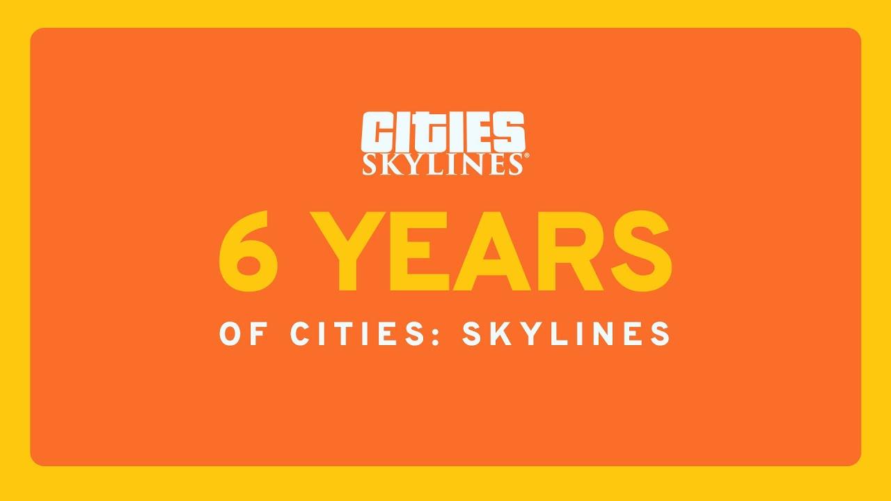 Cities: Skylines празднует 6-летие