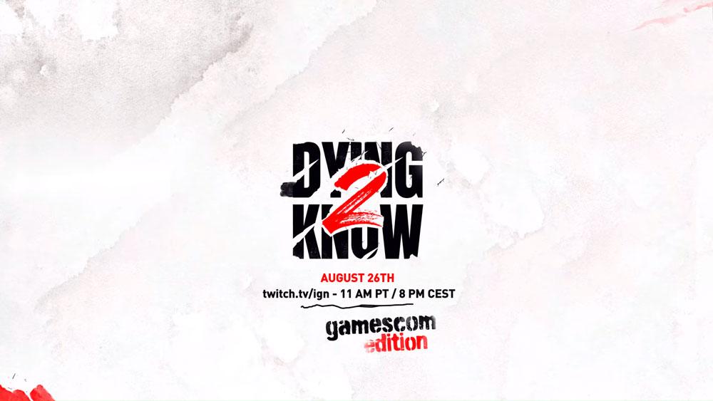 Techland готовит спецвыпуск Dying 2 Know для Gamescom