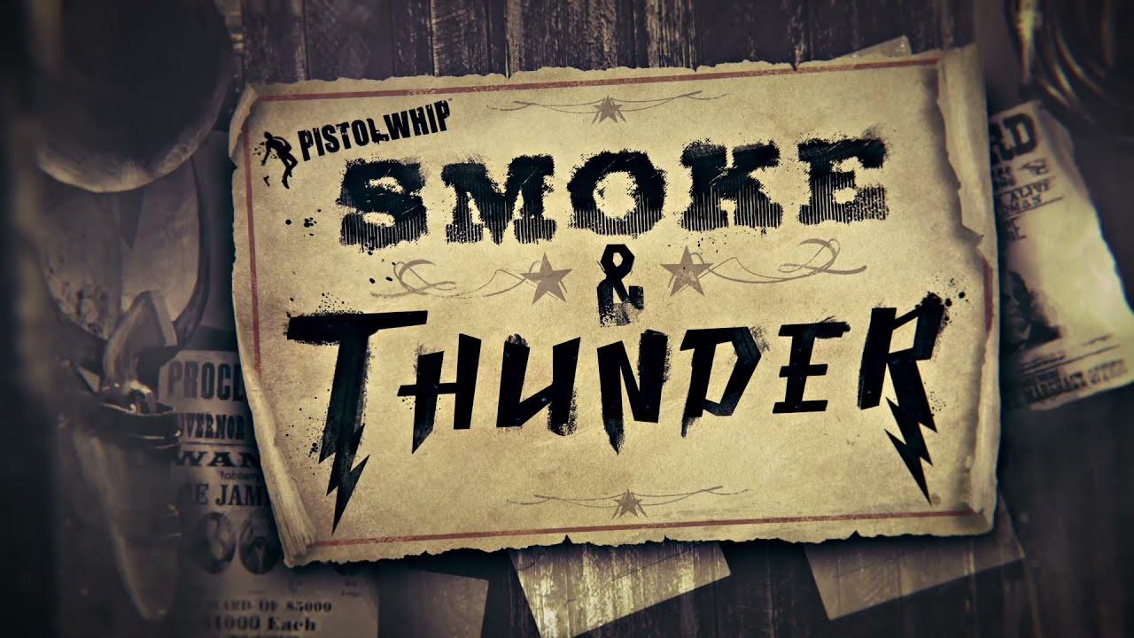 Pistol Whip «Smoke & Thunder» прибыла на все VR